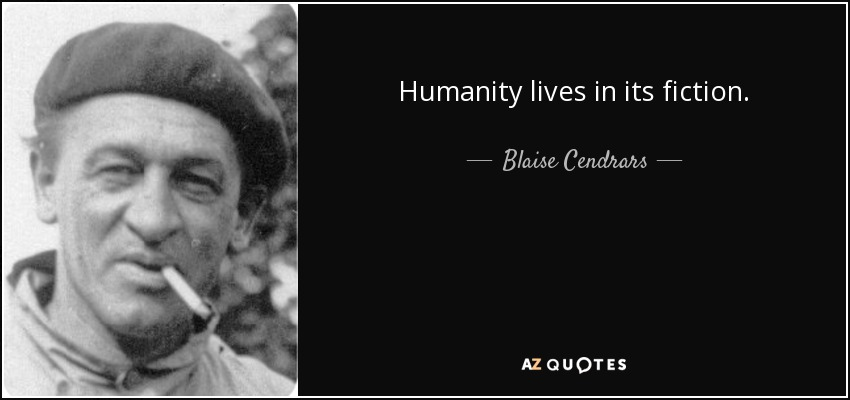 quote-humanity-lives-in-its-fiction-blaise-cendrars-68-36-96